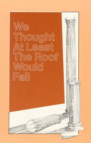 9780936015071: We Thought at Least the Roof Would Fall