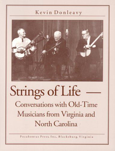 9780936015491: Strings of Life: Conversations with Old-Time Musicians from Virginia and North Carolina