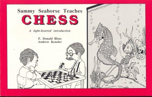 9780936015613: Sammy Seahorse Teaches Chess: A Light-Hearted Introduction