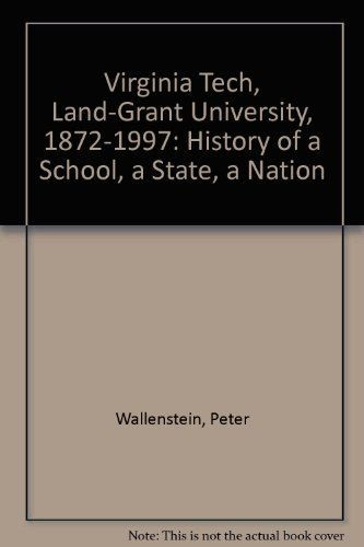 9780936015743: Virginia Tech, Land-Grant University, 1872-1997: History of a School, a State, a Nation