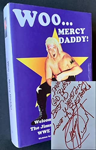 """Woo...Mercy Daddy!"""" Welcome To My World The Jimmy Valiant Story (""""Woo...Mercy Daddy!&quot..."""