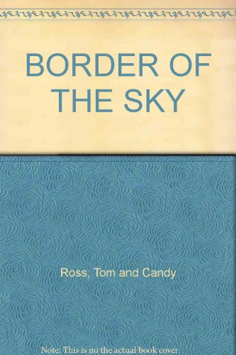 BORDER OF THE SKY: Ross, Tom and Candy