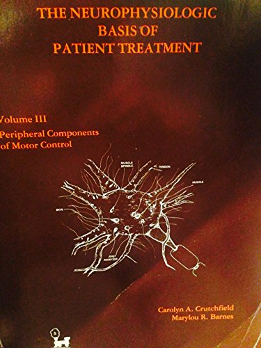 9780936030036: Neurophysiological Basis of Patient Treatment: Peripheral Receptors and Muscle Control
