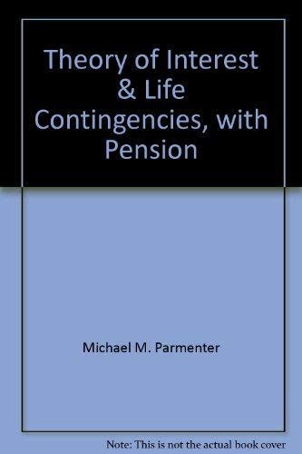 9780936031040: Theory of Interest & Life Contingencies, with Pension Applications: A Problem-Solving Approach