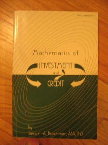 Mathematics of investment and credit: Samuel A Broverman