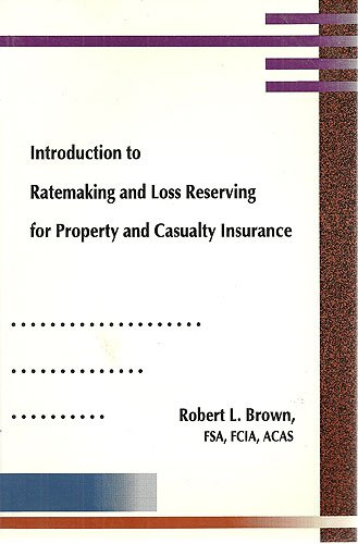 9780936031118: Introduction to Ratemaking and Loss Reserving for Property and Casualty Insurance