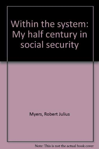 9780936031125: Within the system: My half century in social security