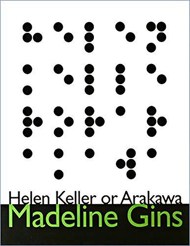 Helen Keller or Arakawa: Madeline Gins
