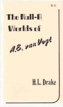 The Null-A Worlds of A. E. Van Vogt: Drake, H. L