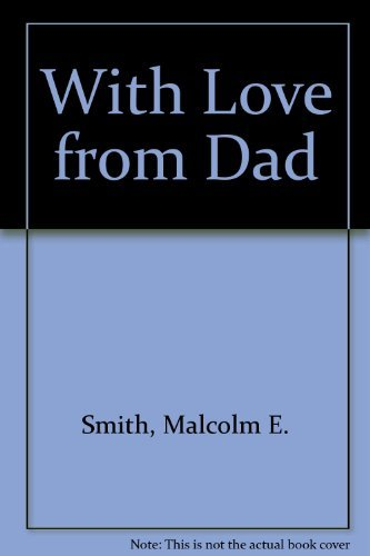 With Love From Dad: Smith, Malcom