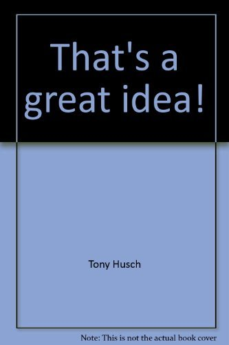 9780936067117: That's a great idea!: The new product handbook : how to get, evaluate, protect, develop and sell new product ideas