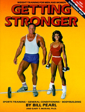 9780936070049: Getting Stronger : Weight Training for Men and Women