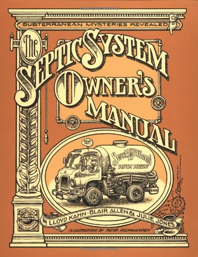 The Septic System Owner's Manual: Kahn, Lloyd; Allen, Blair; Jones, Julie