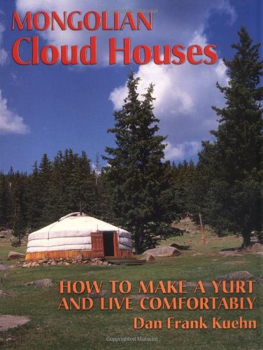 9780936070391: Mongolian Cloud Houses: How to Make a Yurt and Live Comfortably