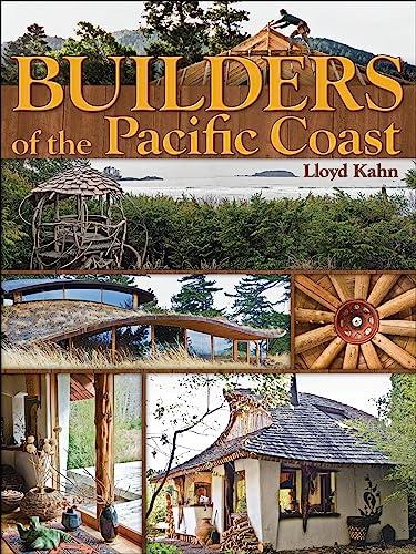 Builders of the Pacific Coast: Lloyd Kahn