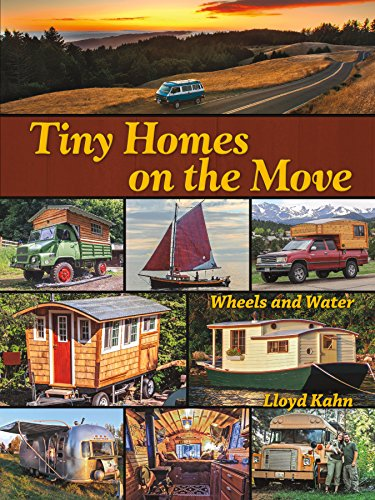 9780936070629: Tiny Homes on the Move: Wheels and Water (The Shelter Library of Building Books)