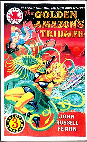 The Golden Amazon's Triumph: Fearn, John Russell