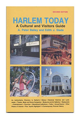 Harlem Today: A Cultural and Visitors Guide: Bailey, S. Peter