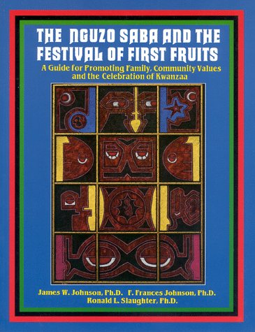 9780936073200: Nguzo Saba and the Festival of First Fruits: A Guide for Promoting Family and Community Values and the Celebration of Kwanzaa