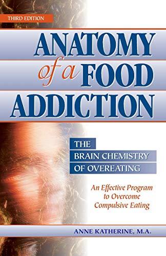 9780936077130 Anatomy Of A Food Addiction The Brain Chemistry Of