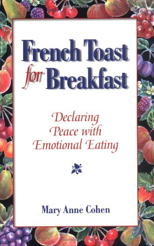 9780936077222: French Toast for Breakfast: Declaring Peace with Emotional Eating