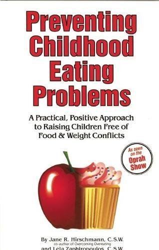 9780936077253: Preventing Childhood Eating Problems: A Practical, Positive Approach to Raising Kids Free of Food and Weight Conflicts: A Practical, Positive Approach ... Children Free of Food & Weight Conflicts