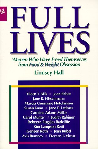 9780936077260: Full Lives: A Woman's Guide to Freedom from Obsession with Food and Weight