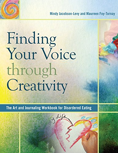 9780936077307: Finding Your Voice Through Creativity: The Art and Journaling Workbook for Disordered Eating