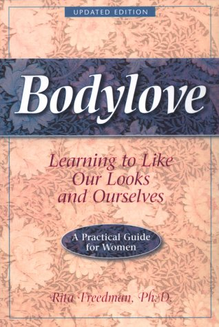9780936077437: Bodylove: Learning to Like Our Looks and Ourselves -- A Practical Guide for Women