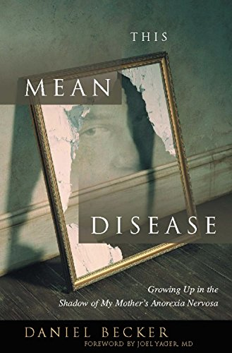 9780936077505: This Mean Disease: Growing Up in the Shadow of My Mother's Anorexia Nervosa