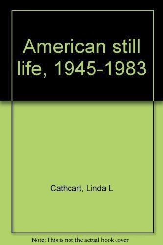 9780936080123: American still life, 1945-1983