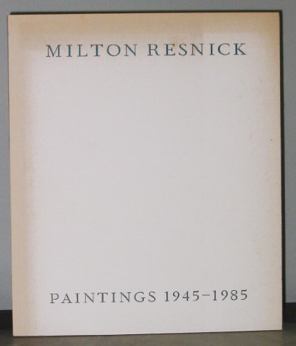 9780936080147: Milton Resnick: Paintings 1945-1985