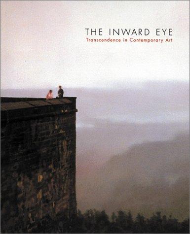 The Inward Eye: Transcendence in Contemporary Art: Schjeldahl, Peter; Herbert, Lynn M.