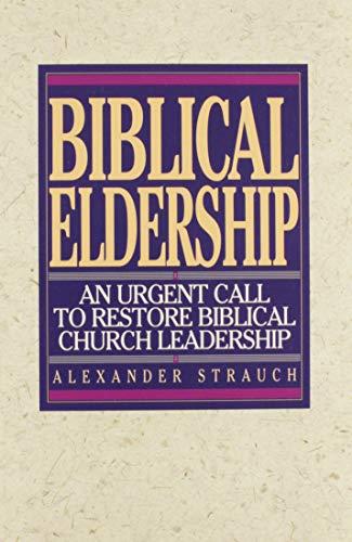 9780936083117: Biblical Eldership: An Urgent Call to Restore Biblical Churc