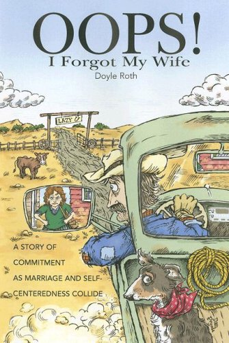9780936083247: Oops! I Forgot My Wife: A Story of Commitment as Marriage and Self-Centeredness Collide