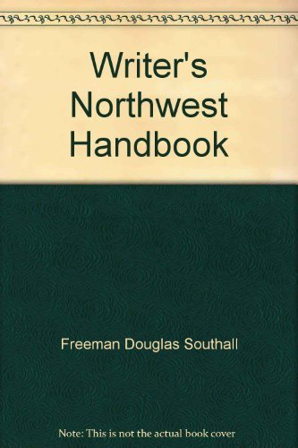Writer's Northwest Handbook (0936085061) by Dennis Stovall; Douglas Southall Freeman