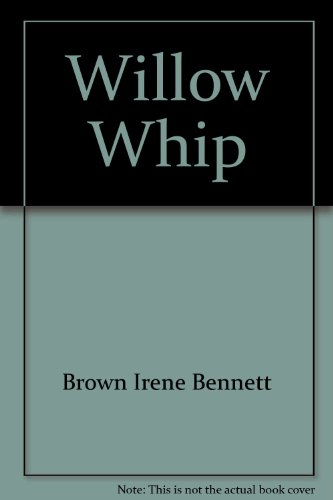 9780936085234: Willow Whip
