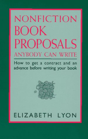 9780936085319: Nonfiction Book Proposals Anybody Can Write(Old Ed