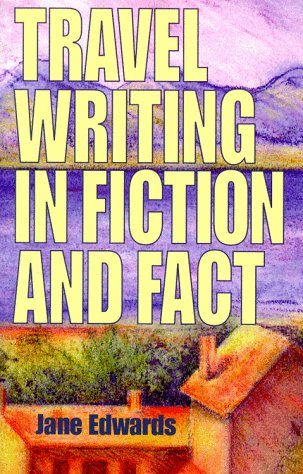 Travel Writing in Fiction & Fact