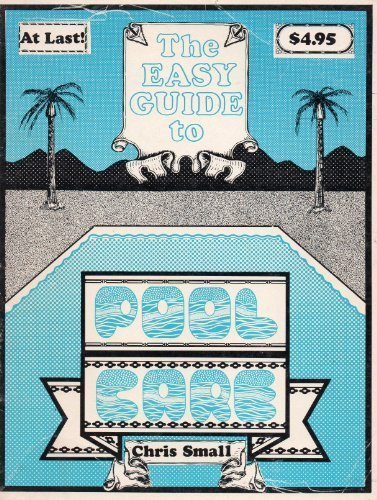 9780936088006: The Easy Guide to Pool Care