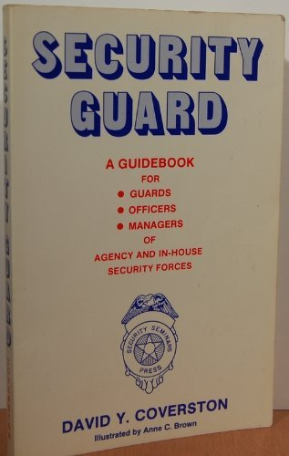 9780936101002: Security Guard: A Guidebook for Guards, Officers, Managers of Agency and in House Security Forces