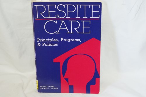 9780936104447: Respite Care: Principles, Programs, and Policies