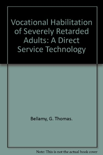 9780936104812: Vocational Habilitation of Severely Retarded Adults: A Direct Service Technology