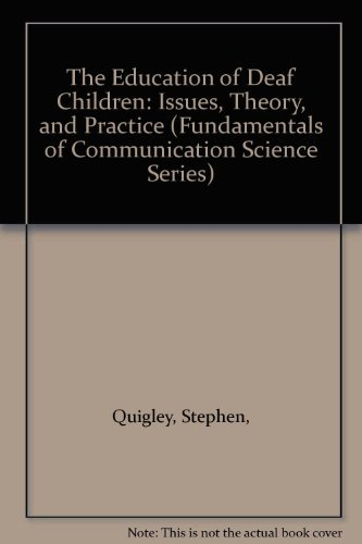 9780936104836: The Education of Deaf Children: Issues Theory and Practice