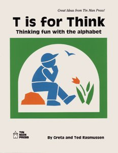 9780936110172: T is for think: Thinking fun with the alphabet
