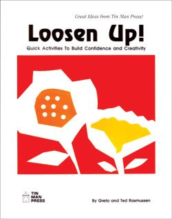 9780936110196: Loosen Up!: Quick Activities to Build Confidence and Creativity