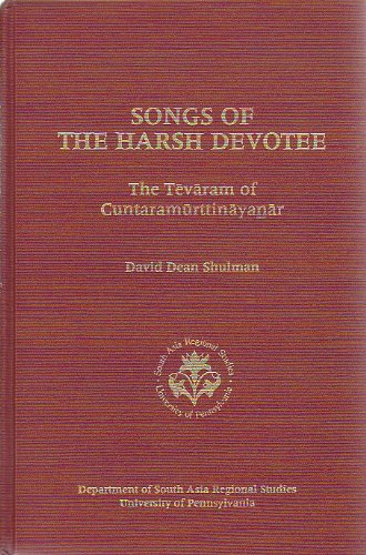 9780936115078: Songs of the Harsh Devotee: The Tevaram of Cuntaramurttinayanar (UNIVERSITY OF PENNSYLVANIA STUDIES ON SOUTH ASIA)
