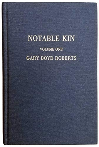 9780936124179: Notable Kin : An Anthology of Columns First Published in the NEHGS Nexus, 1986-1995