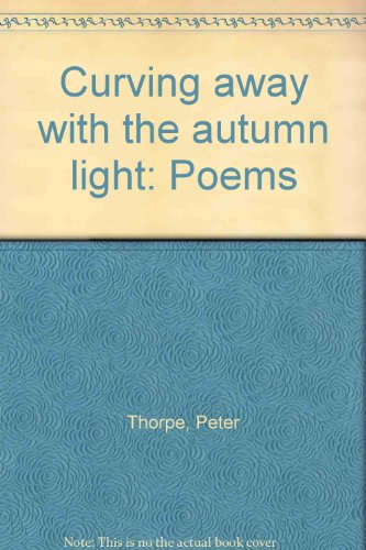 9780936125008: Curving away with the autumn light: Poems