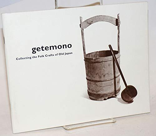 Getemono: Collecting the folk crafts of old Japan: Jacknis, Ira